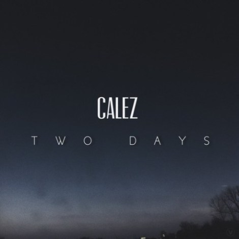 calez-two-days